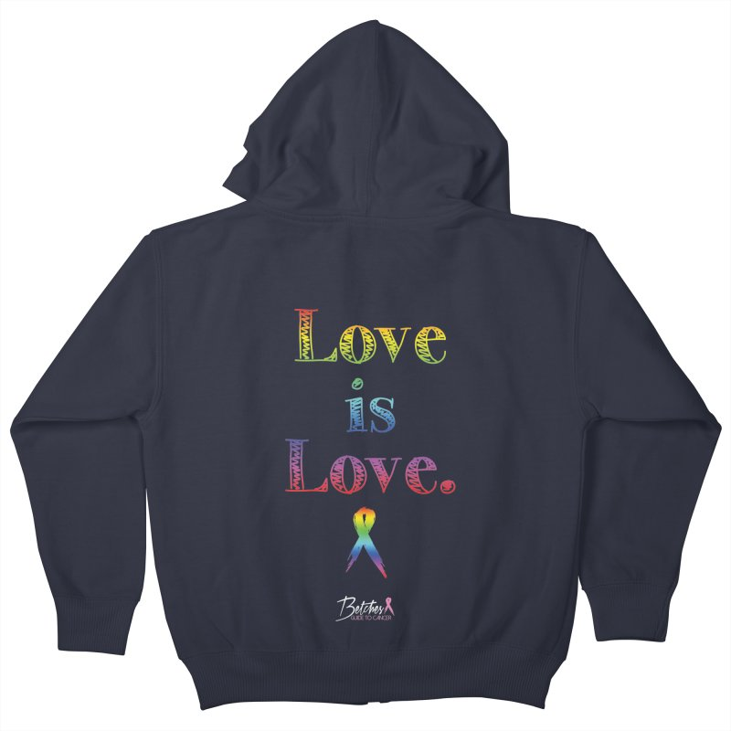 Love is Love Kids Zip-Up Hoody by Betches Guide to Cancer Shop