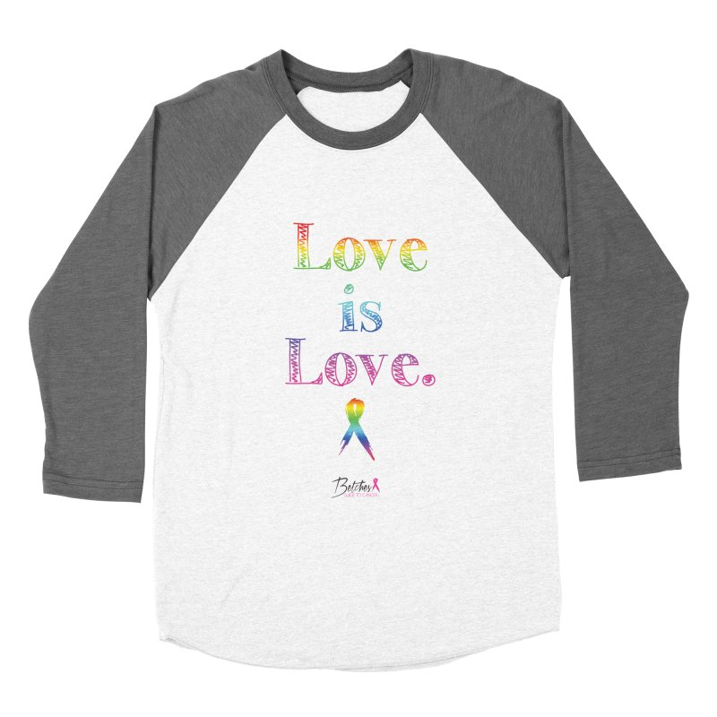 Love is Love - white Women's Baseball Triblend Longsleeve T-Shirt by Betches Guide to Cancer Shop