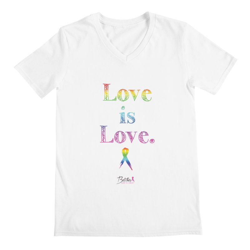 Love is Love - white Men's Regular V-Neck by Betches Guide to Cancer Shop