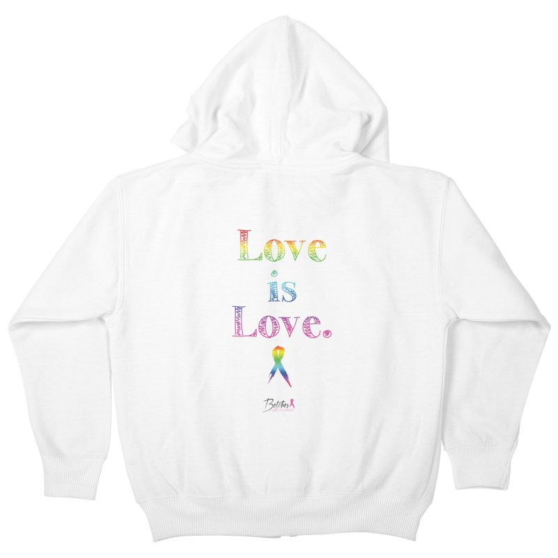 Love is Love - white Kids Zip-Up Hoody by Betches Guide to Cancer Shop