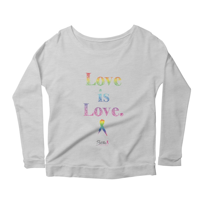Love is Love - white Women's Longsleeve T-Shirt by Betches Guide to Cancer Shop