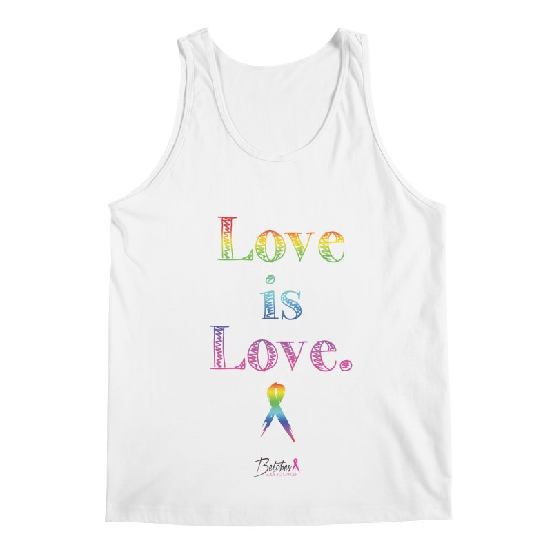 Love is Love - white Men's Regular Tank by Betches Guide to Cancer Shop