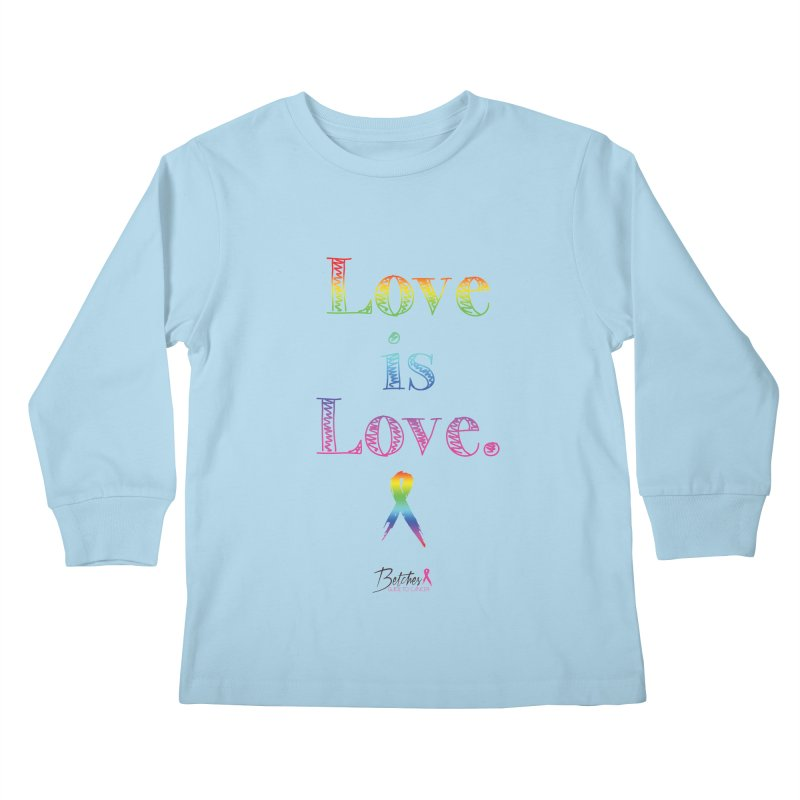 Love is Love - white Kids Longsleeve T-Shirt by Betches Guide to Cancer Shop