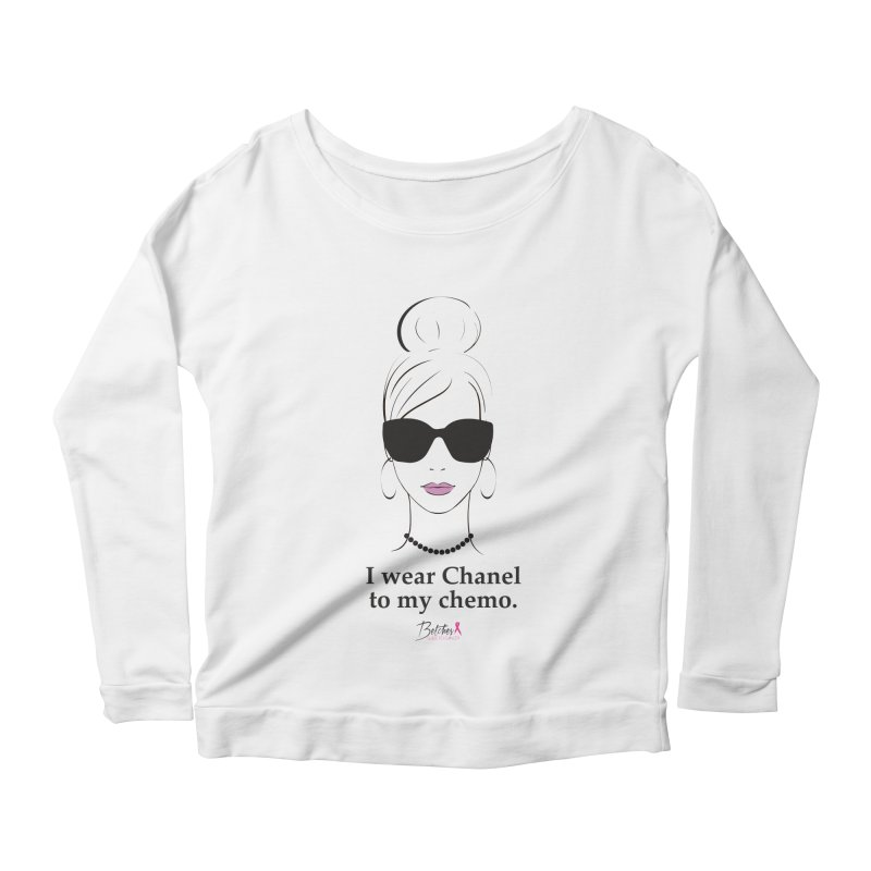 I wear Chanel to my chemo. in Women's Scoop Neck Longsleeve T-Shirt White by Betches Guide to Cancer Shop