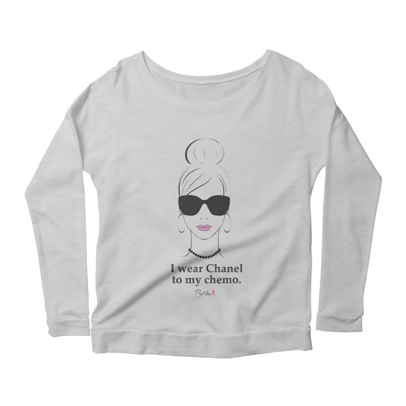 I wear Chanel to my chemo. Women's Longsleeve T-Shirt by Betches Guide to Cancer Shop