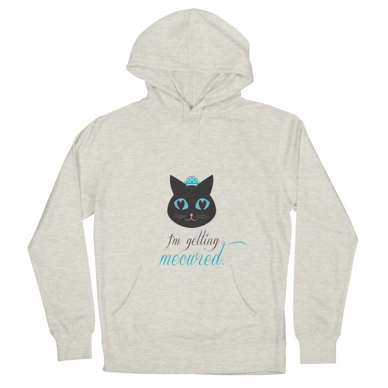 I'm getting meowied. Women's French Terry Pullover Hoody by Betches Guide to Cancer Shop