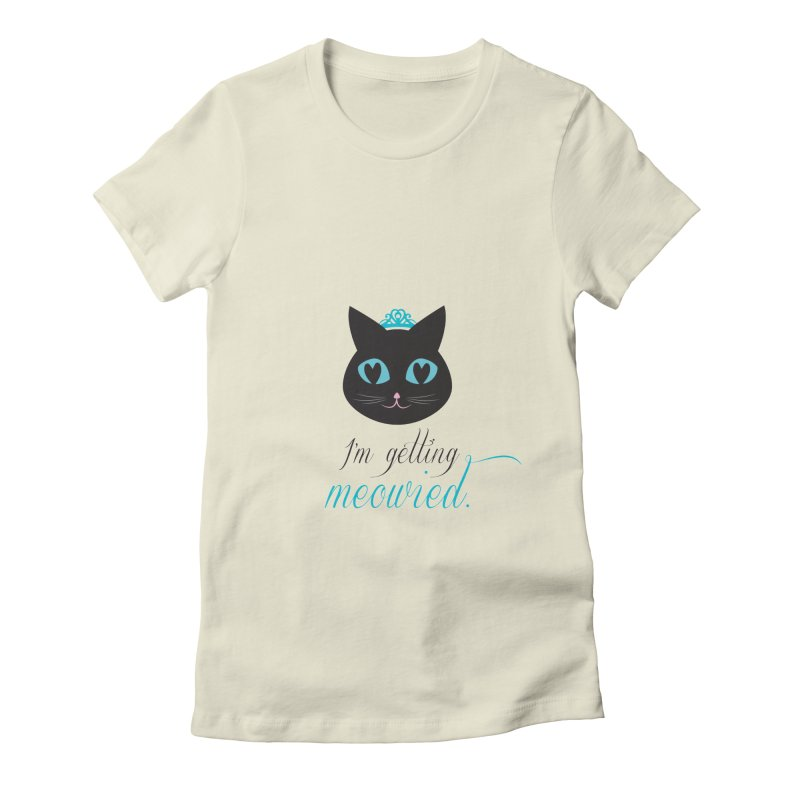 I'm getting meowied. Women's Fitted T-Shirt by Betches Guide to Cancer Shop