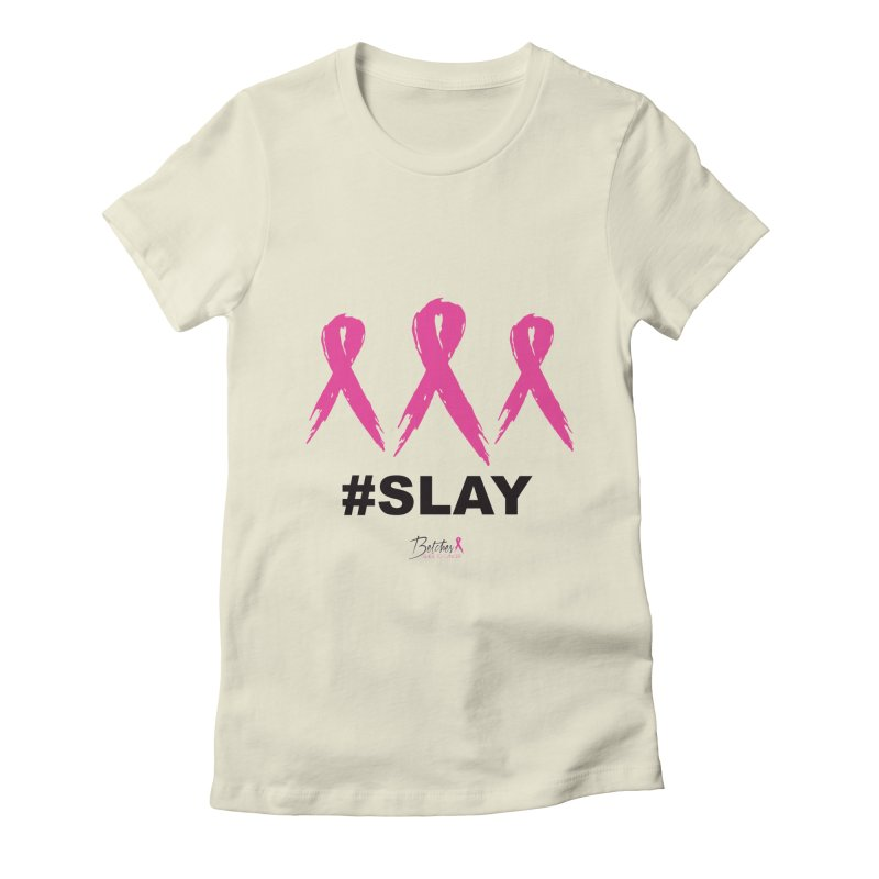 #SLAY Cancer Women's Fitted T-Shirt by Betches Guide to Cancer Shop