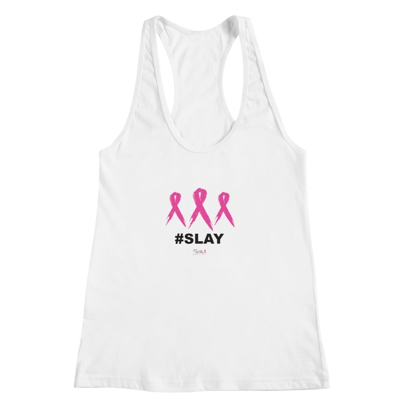 #SLAY Cancer Women's Racerback Tank by Betches Guide to Cancer Shop