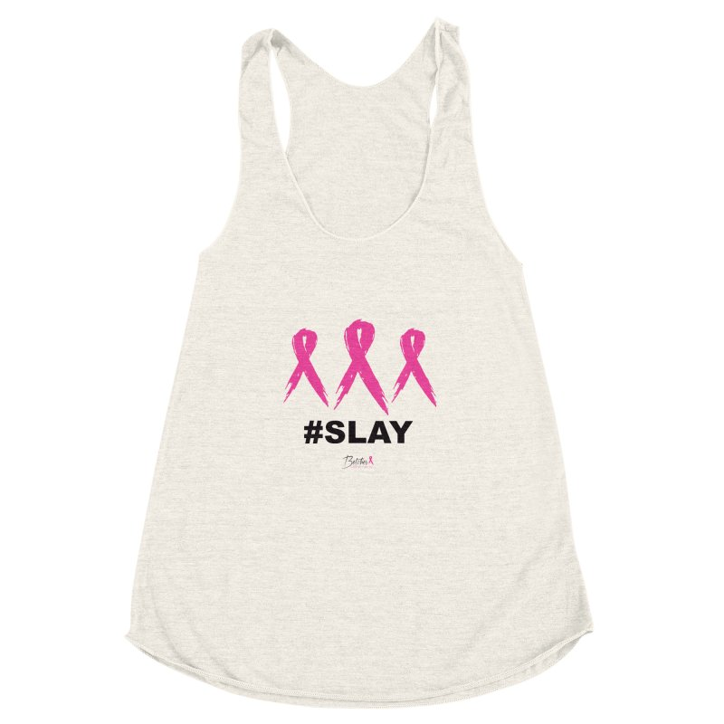#SLAY Cancer Women's Racerback Triblend Tank by Betches Guide to Cancer Shop
