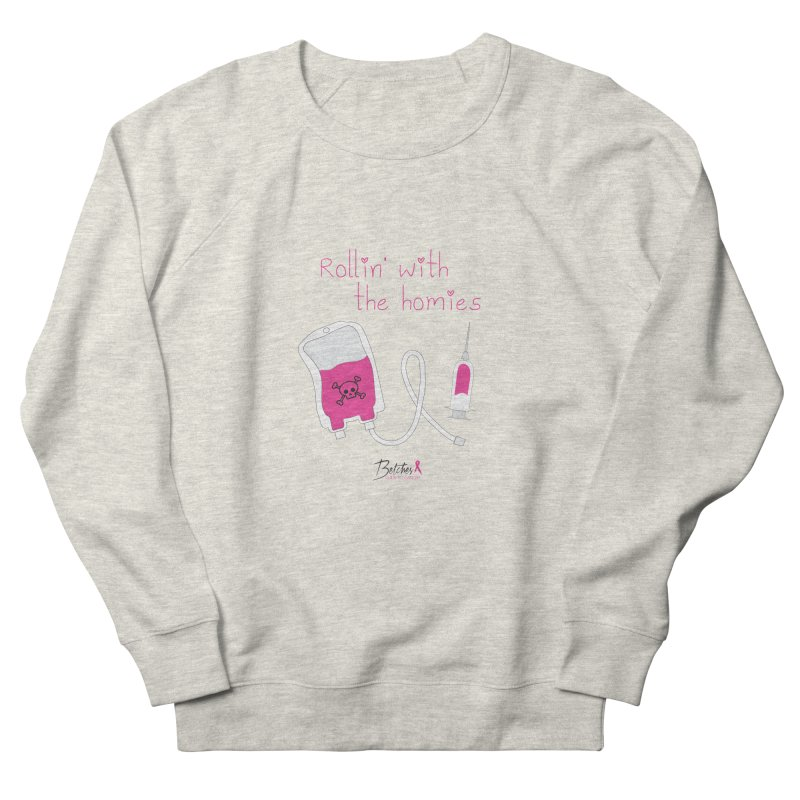 My homies Women's French Terry Sweatshirt by Betches Guide to Cancer Shop