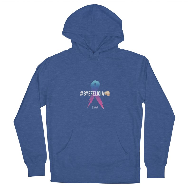 Say BYE FELICIA to Cancer Men's French Terry Pullover Hoody by Betches Guide to Cancer Shop