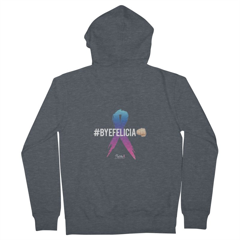 Say BYE FELICIA to Cancer Women's French Terry Zip-Up Hoody by Betches Guide to Cancer Shop