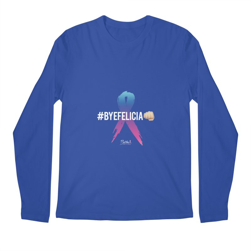 Say BYE FELICIA to Cancer Men's Regular Longsleeve T-Shirt by Betches Guide to Cancer Shop