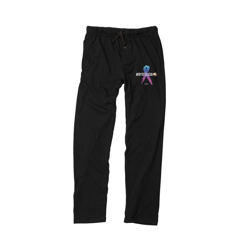 Say BYE FELICIA to Cancer Women's Lounge Pants by Betches Guide to Cancer Shop