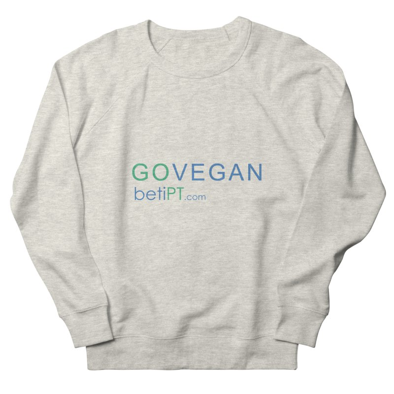 Go Vegan Women's Sweatshirt by betiPT's Artist Shop