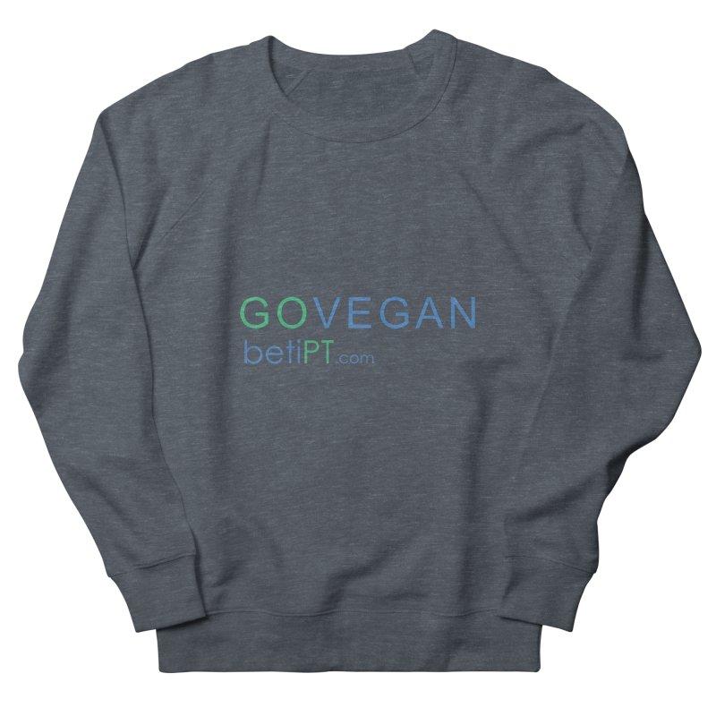 Go Vegan Men's French Terry Sweatshirt by betiPT's Artist Shop