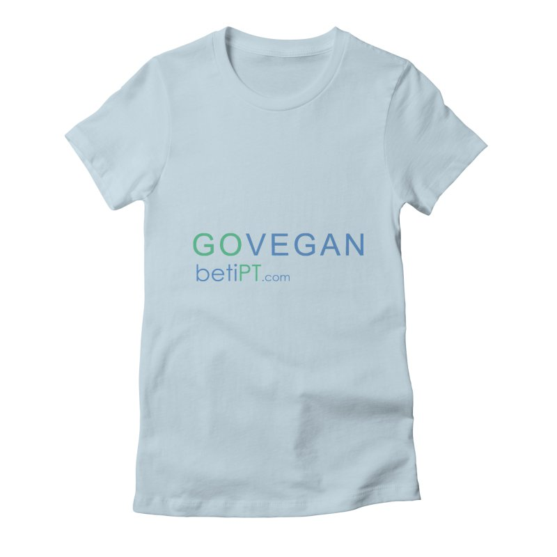 Go Vegan Women's Fitted T-Shirt by betiPT's Artist Shop