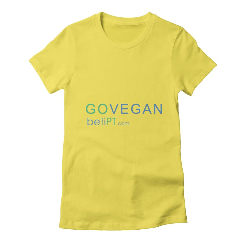 Go Vegan Women's T-Shirt by betiPT's Artist Shop