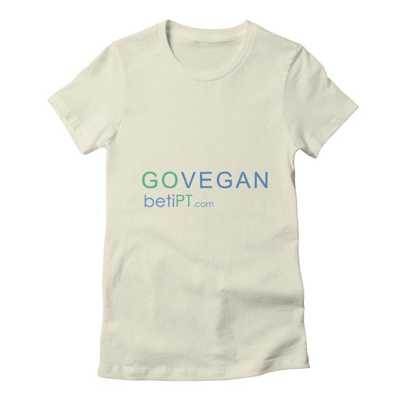 Go Vegan Women's Fitted T-Shirt by betiPT's Artist Shop