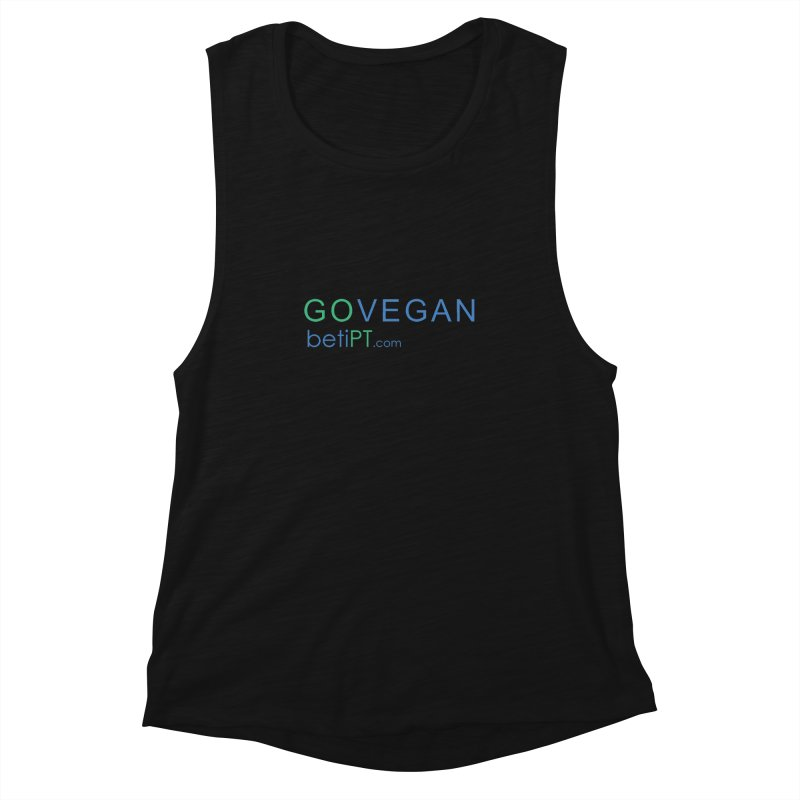 Go Vegan Women's Muscle Tank by betiPT's Artist Shop