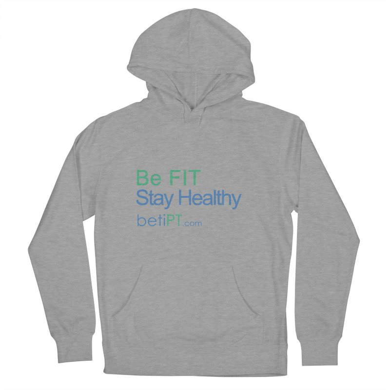 Be Fit Stay Healthy Men's French Terry Pullover Hoody by betiPT's Artist Shop