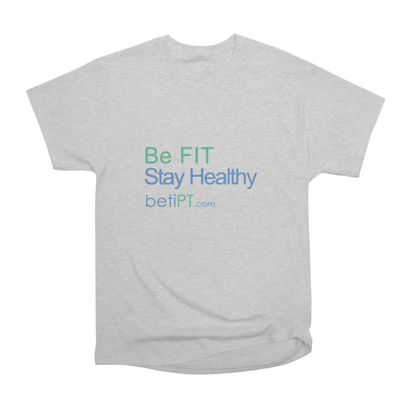 Be Fit Stay Healthy Men's Heavyweight T-Shirt by betiPT's Artist Shop