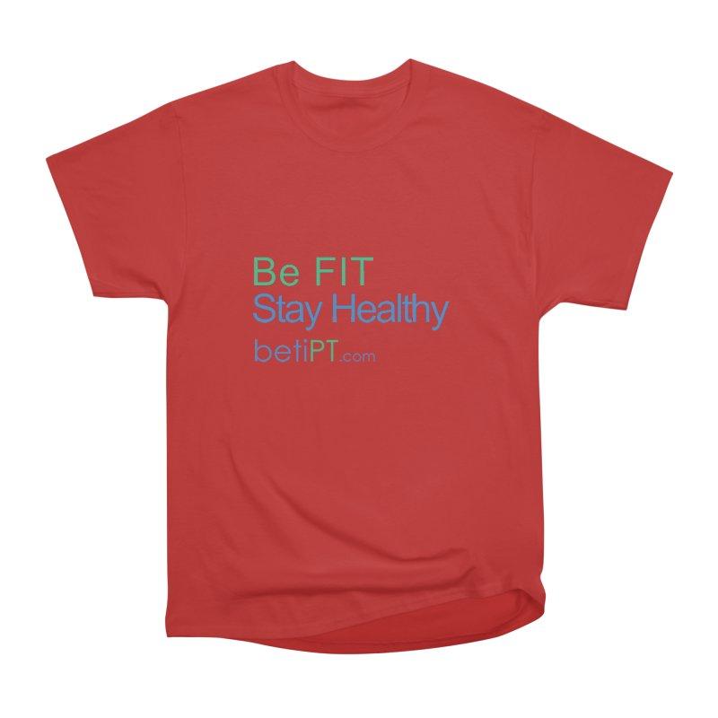 Be Fit Stay Healthy Women's Heavyweight Unisex T-Shirt by betiPT's Artist Shop