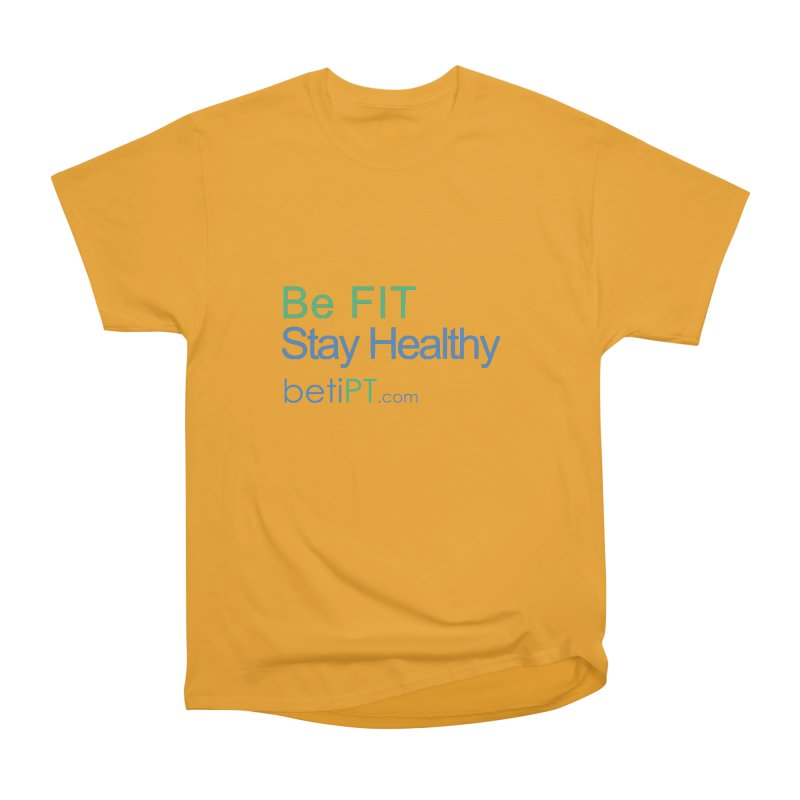 Be Fit Stay Healthy Women's Heavyweight Unisex T-Shirt by betiPT's Artist Shop
