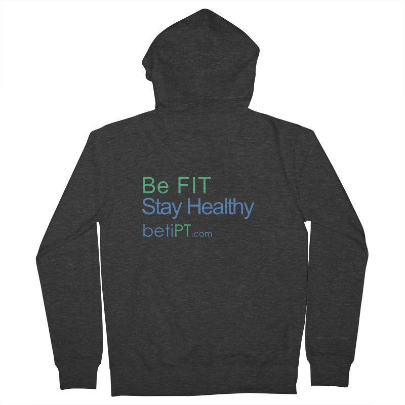 Be Fit Stay Healthy Women's French Terry Zip-Up Hoody by betiPT's Artist Shop