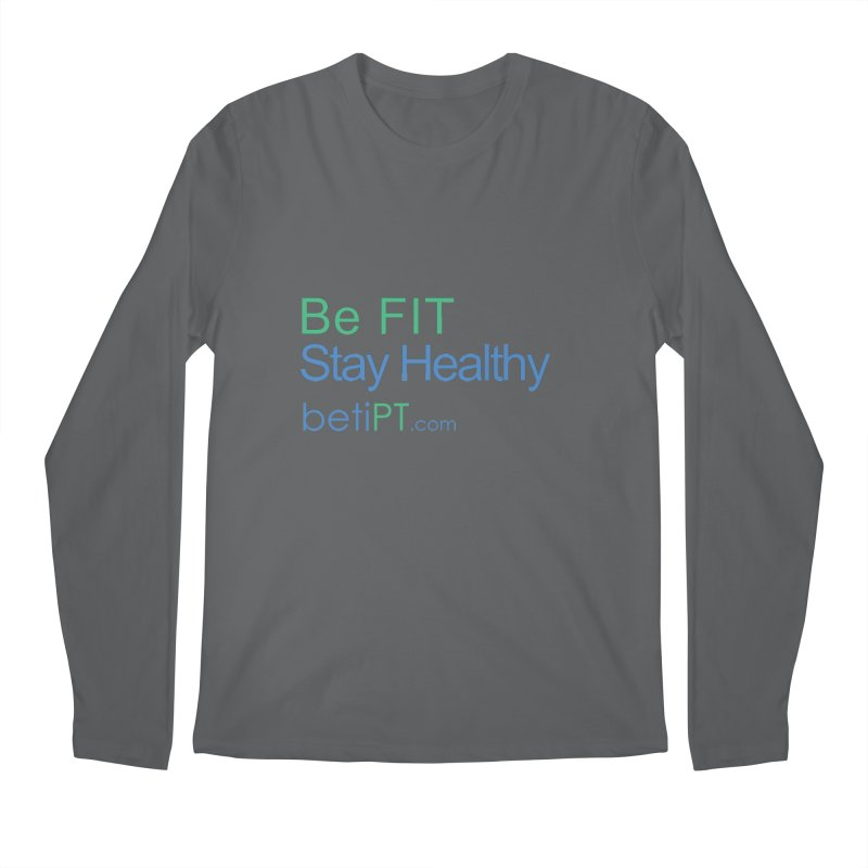 Be Fit Stay Healthy Men's Regular Longsleeve T-Shirt by betiPT's Artist Shop