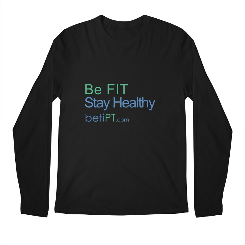 Be Fit Stay Healthy Men's Regular Longsleeve T-Shirt by betiPT's Artist Shop