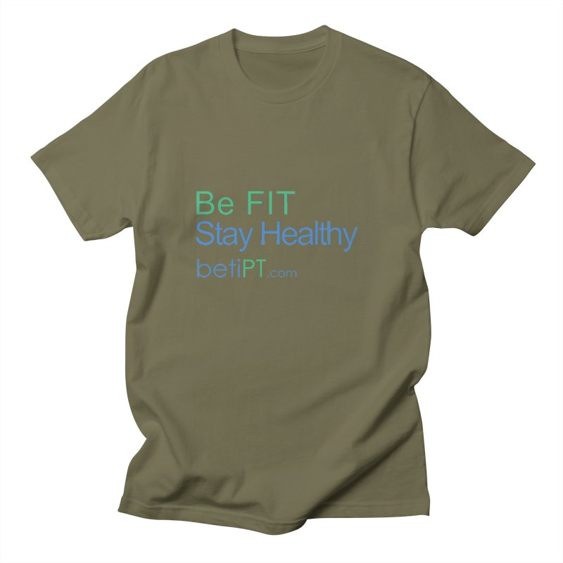 Be Fit Stay Healthy Men's Regular T-Shirt by betiPT's Artist Shop