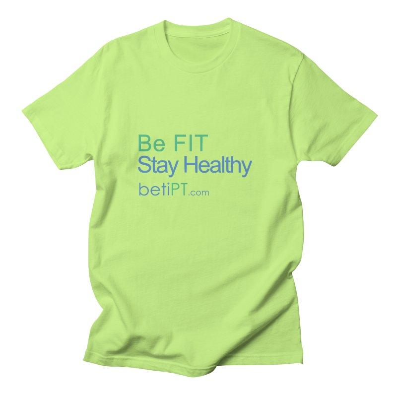 Be Fit Stay Healthy Women's Regular Unisex T-Shirt by betiPT's Artist Shop