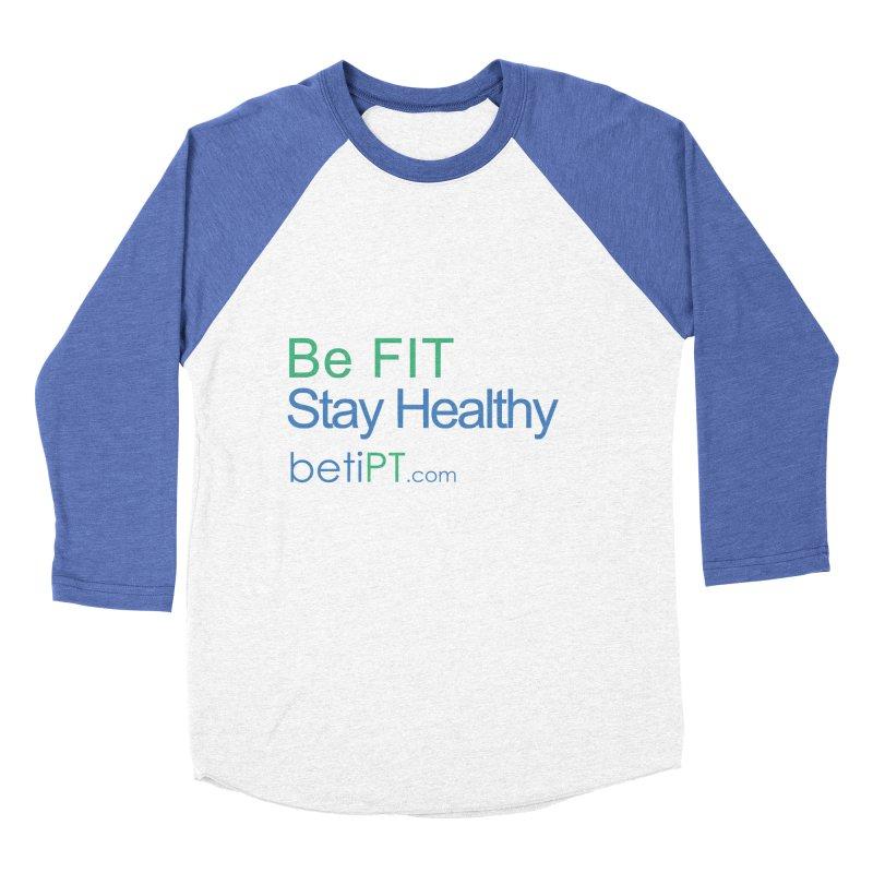 Be Fit Stay Healthy Men's Baseball Triblend Longsleeve T-Shirt by betiPT's Artist Shop
