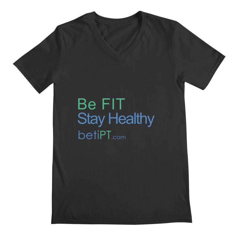 Be Fit Stay Healthy Men's Regular V-Neck by betiPT's Artist Shop