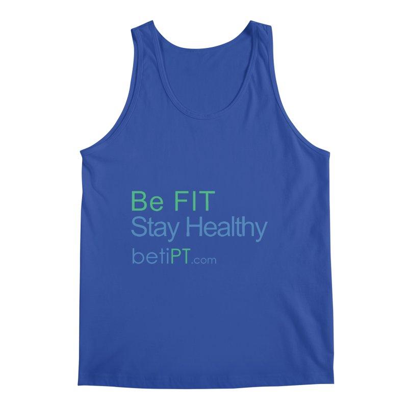 Be Fit Stay Healthy Men's Tank by betiPT's Artist Shop