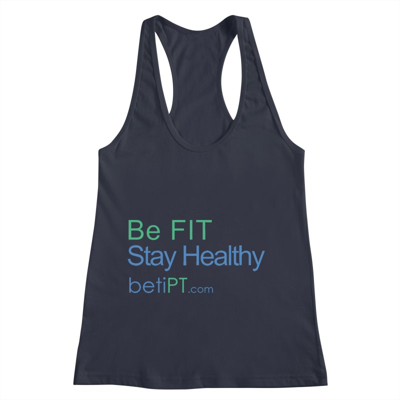 Be Fit Stay Healthy Women's Racerback Tank by betiPT's Artist Shop