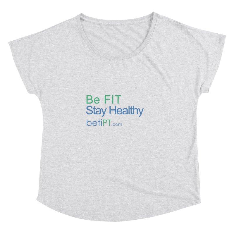 Be Fit Stay Healthy Women's Dolman Scoop Neck by betiPT's Artist Shop