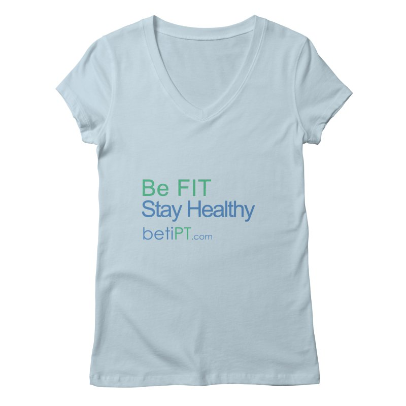 Be Fit Stay Healthy Women's Regular V-Neck by betiPT's Artist Shop