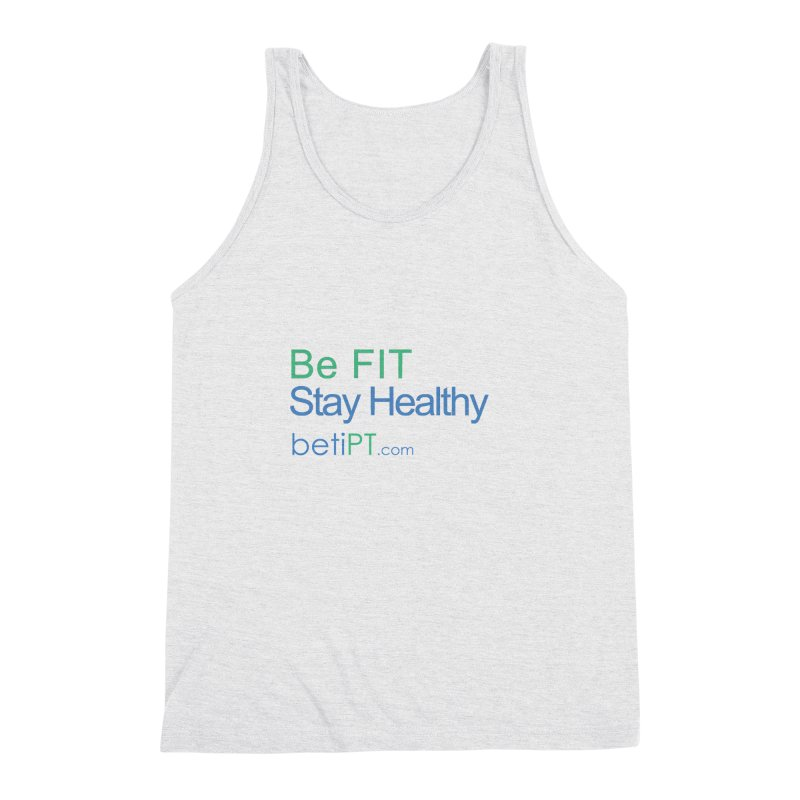 Be Fit Stay Healthy Men's Triblend Tank by betiPT's Artist Shop