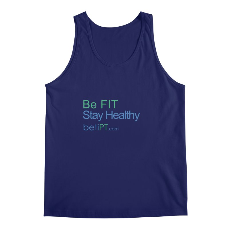Be Fit Stay Healthy Men's Regular Tank by betiPT's Artist Shop