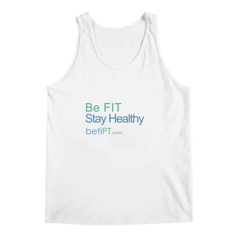 Be Fit Stay Healthy Men's Regular Tank by betiPT's Artist Shop