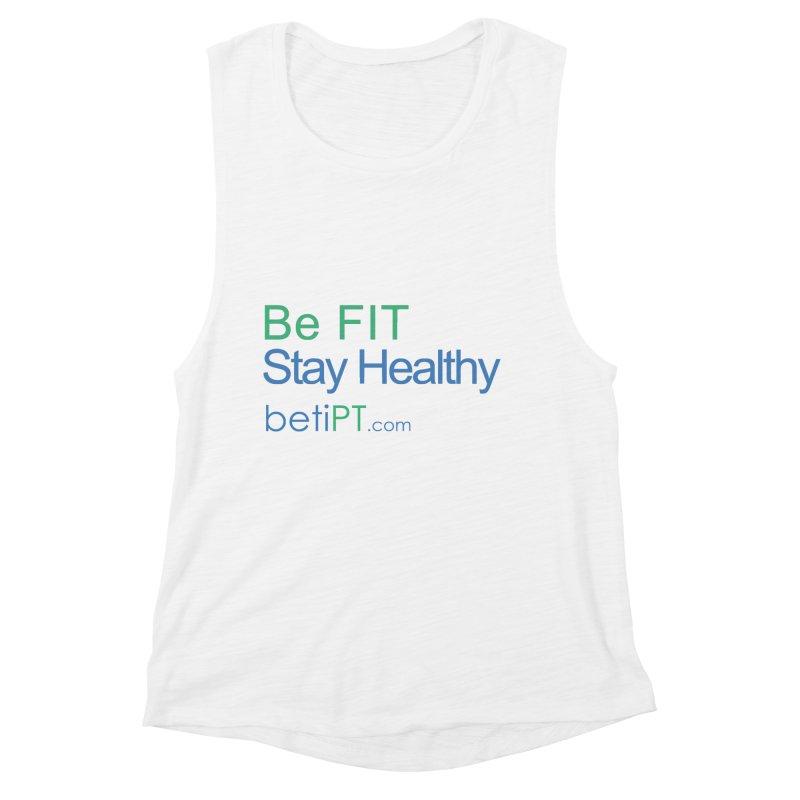 Be Fit Stay Healthy Women's Muscle Tank by betiPT's Artist Shop