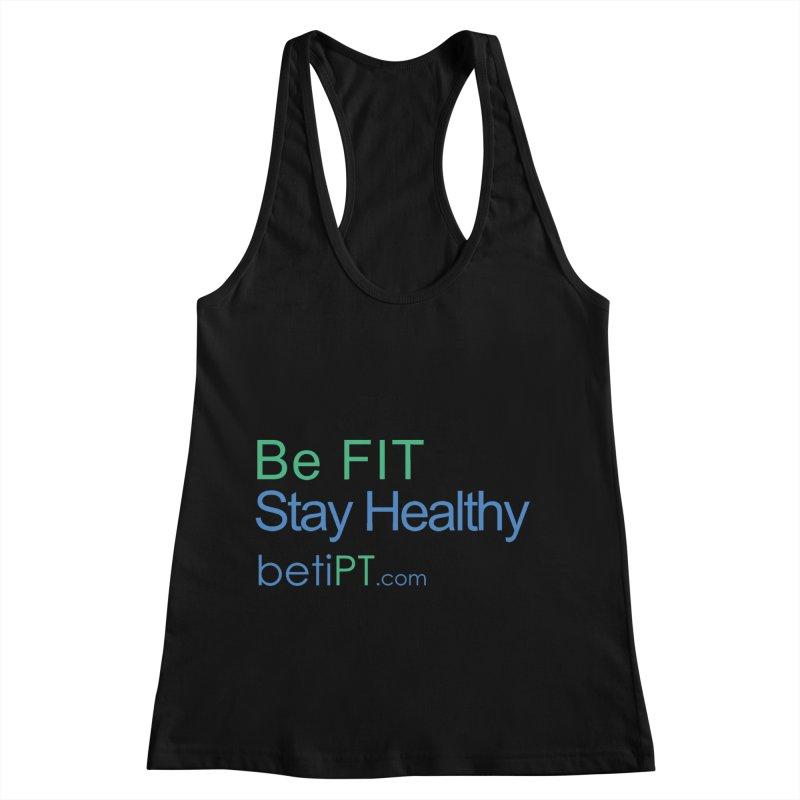 Be Fit Stay Healthy Women's Racerback Tank by betiPT's Artist Shop