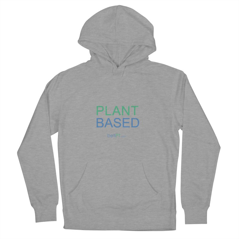 Plant Based Women's Pullover Hoody by betiPT's Artist Shop