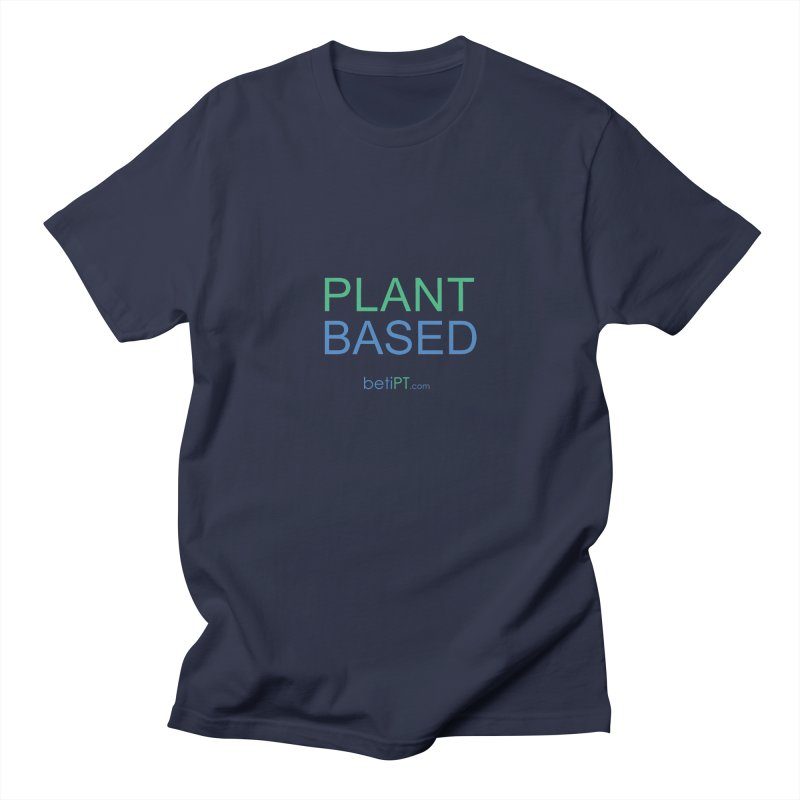 Plant Based Women's Regular Unisex T-Shirt by betiPT's Artist Shop