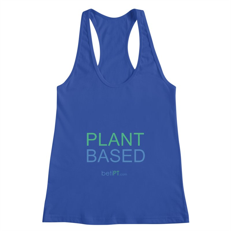 Plant Based Women's Racerback Tank by betiPT's Artist Shop