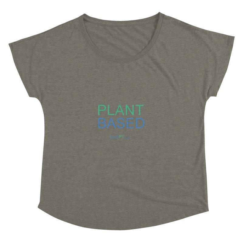 Plant Based Women's Dolman Scoop Neck by betiPT's Artist Shop