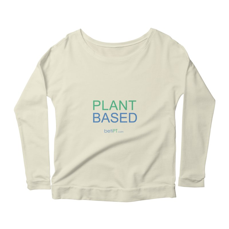Plant Based Women's Scoop Neck Longsleeve T-Shirt by betiPT's Artist Shop